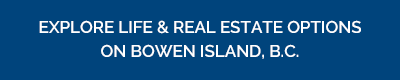 Explore life & real estate options on Bowen Island, B.C.